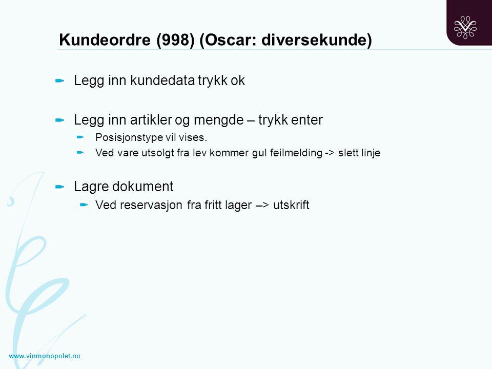 Kundeordre (998) (Oscar: diversekunde) Legg inn kundedata trykk ok Legg inn artikler og mengde – trykk enter Posisjonstype vil vises. Ved vare utsolgt
