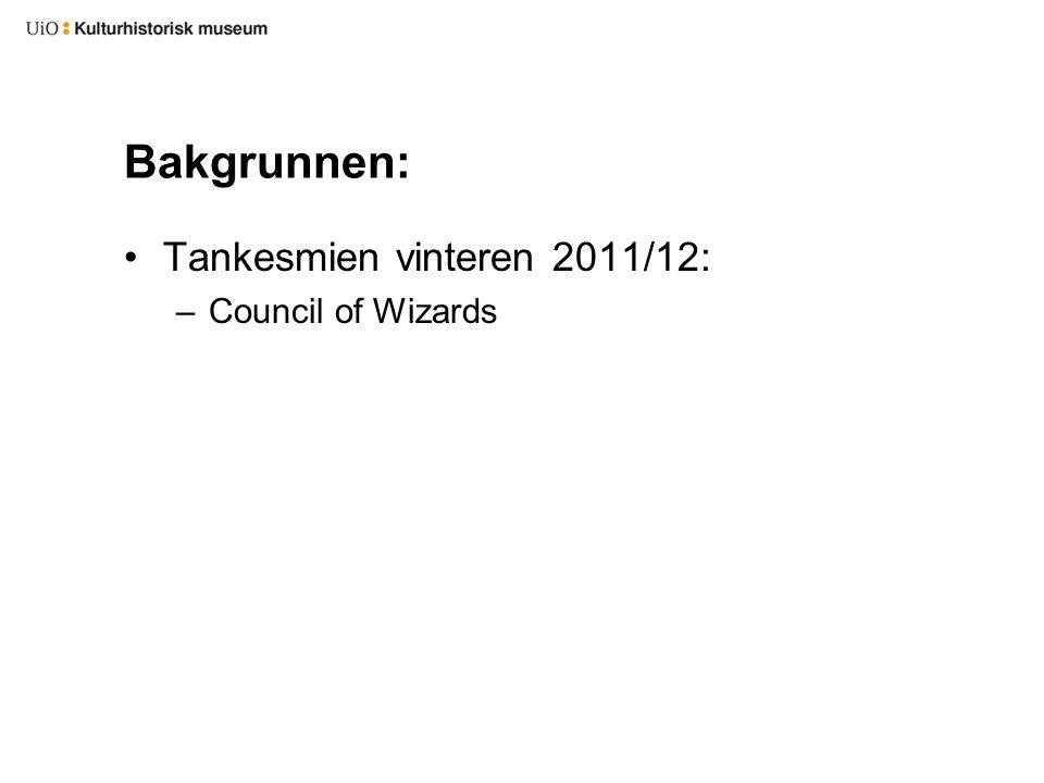 Bakgrunnen: Tankesmien vinteren 2011/12: –Council of Wizards