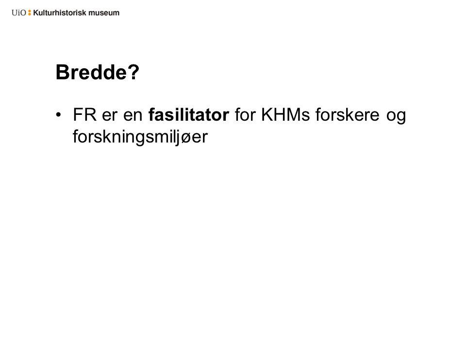 FR er en fasilitator for KHMs forskere og forskningsmiljøer