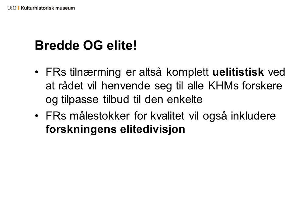Bredde OG elite.