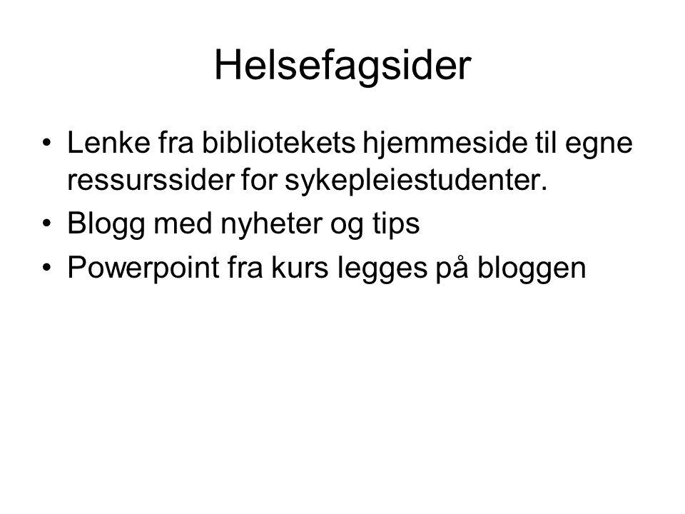 Helsefagsider Lenke fra bibliotekets hjemmeside til egne ressurssider for sykepleiestudenter.