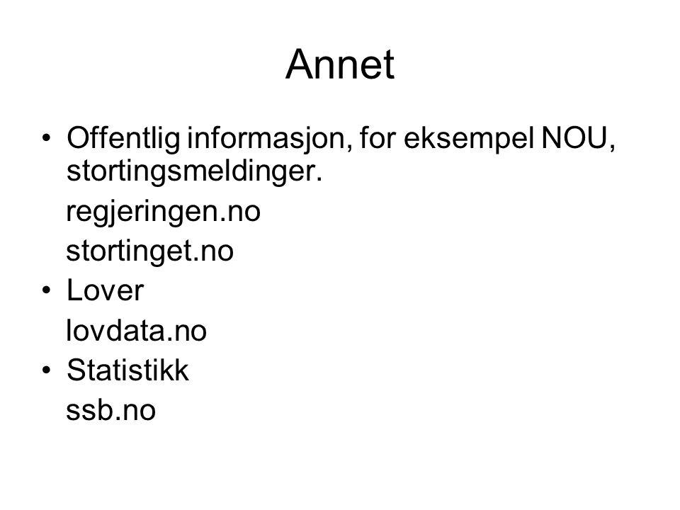Annet Offentlig informasjon, for eksempel NOU, stortingsmeldinger.