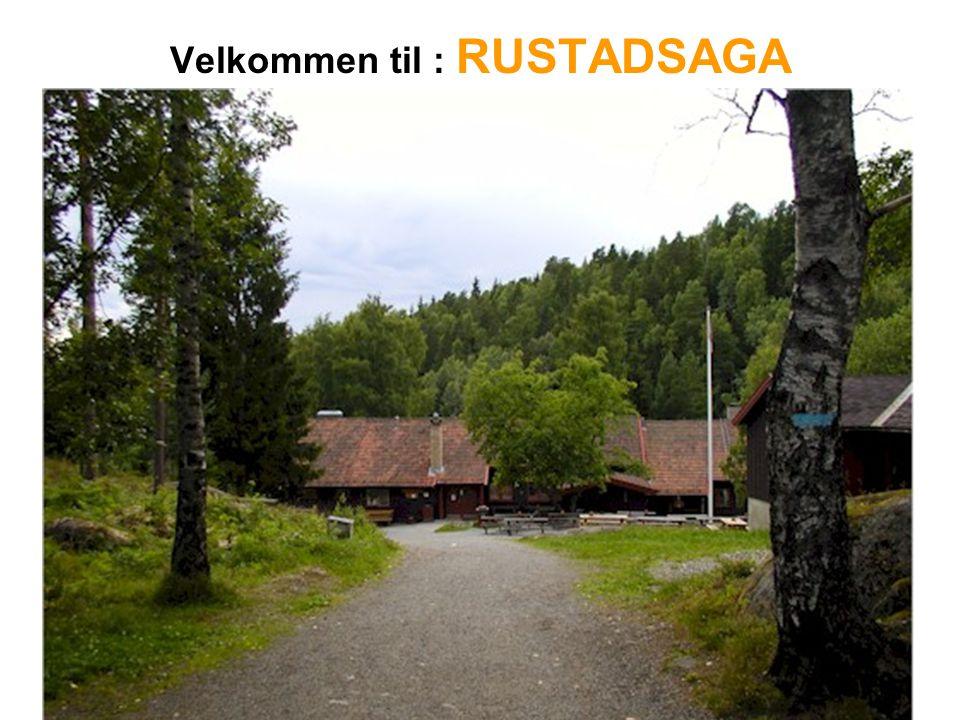 Velkommen til : RUSTADSAGA