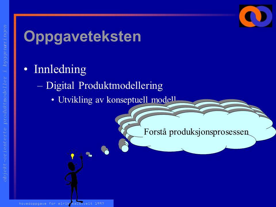 objekt-orienterte produktmodeller i byggenæringen hovedoppgave for eirik kalstveit 1997 Objekt-orienterte Produktmodeller i Byggenæringen Av Eirik Kal