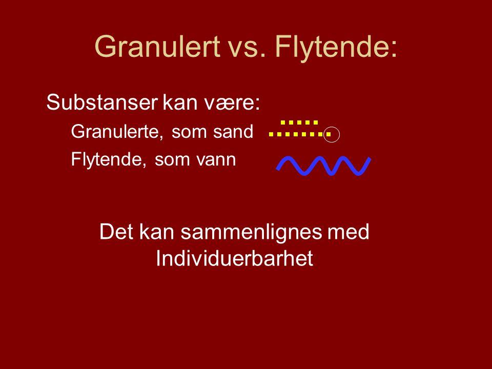 Granulert vs.
