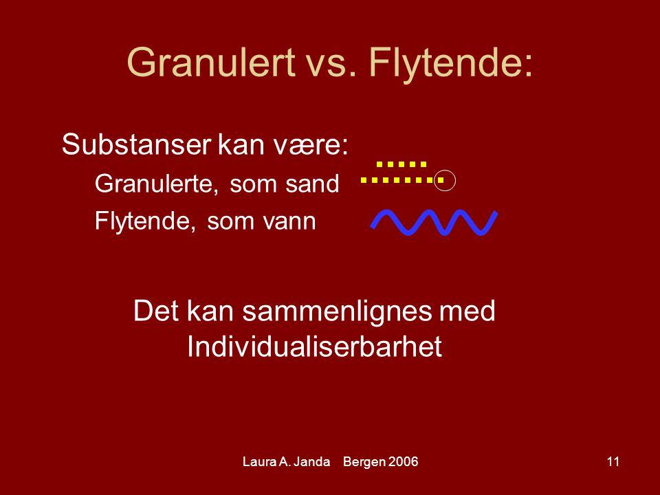 Laura A. Janda Bergen 200611 Granulert vs.