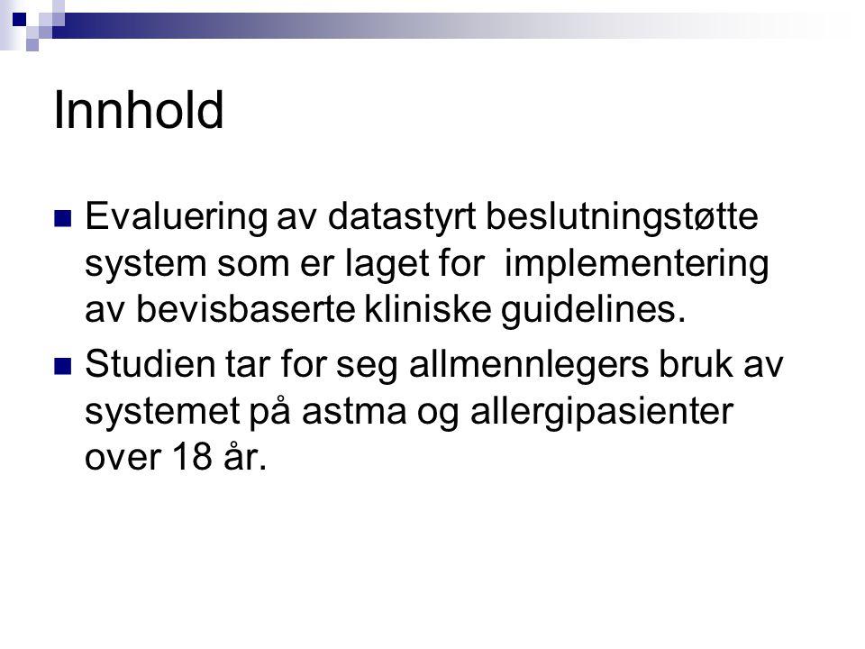 Innhold Evaluering av datastyrt beslutningstøtte system som er laget for implementering av bevisbaserte kliniske guidelines.