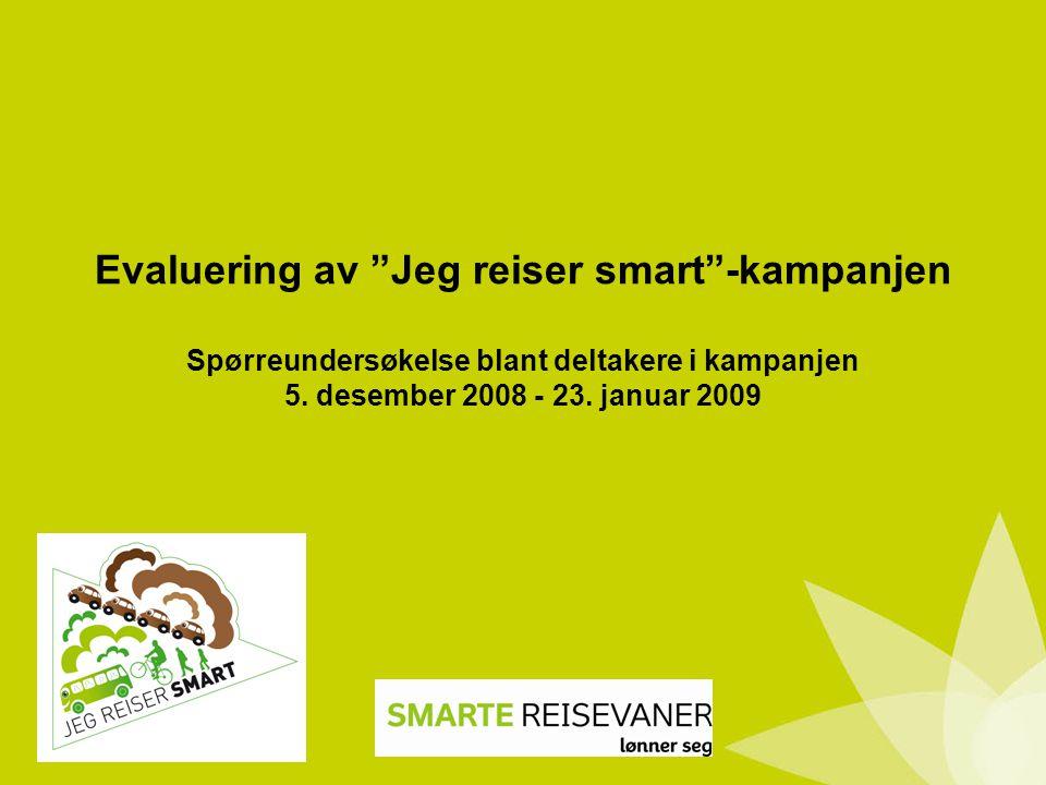Evaluering av Jeg reiser smart -kampanjen Spørreundersøkelse blant deltakere i kampanjen 5.