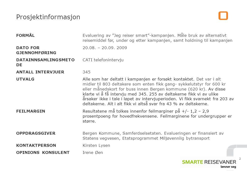 2 Prosjektinformasjon FORMÅLEvaluering av Jeg reiser smart -kampanjen.