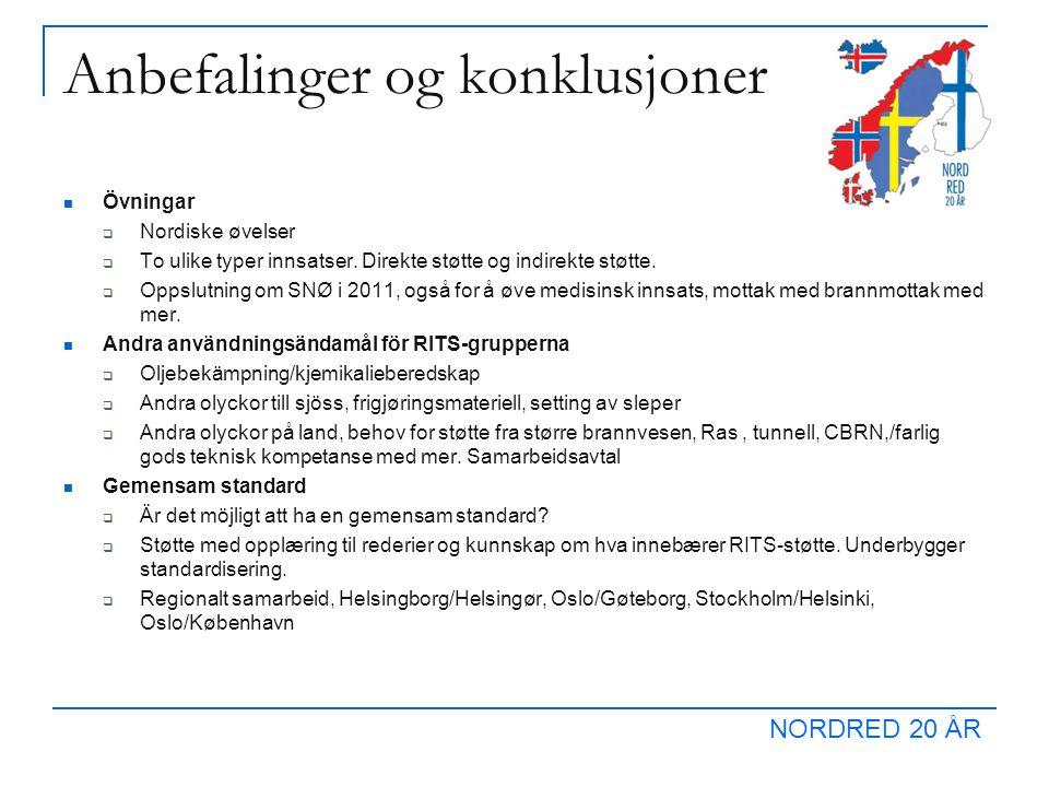 NORDRED 20 ÅR Anbefalinger og konklusjoner Övningar  Nordiske øvelser  To ulike typer innsatser.