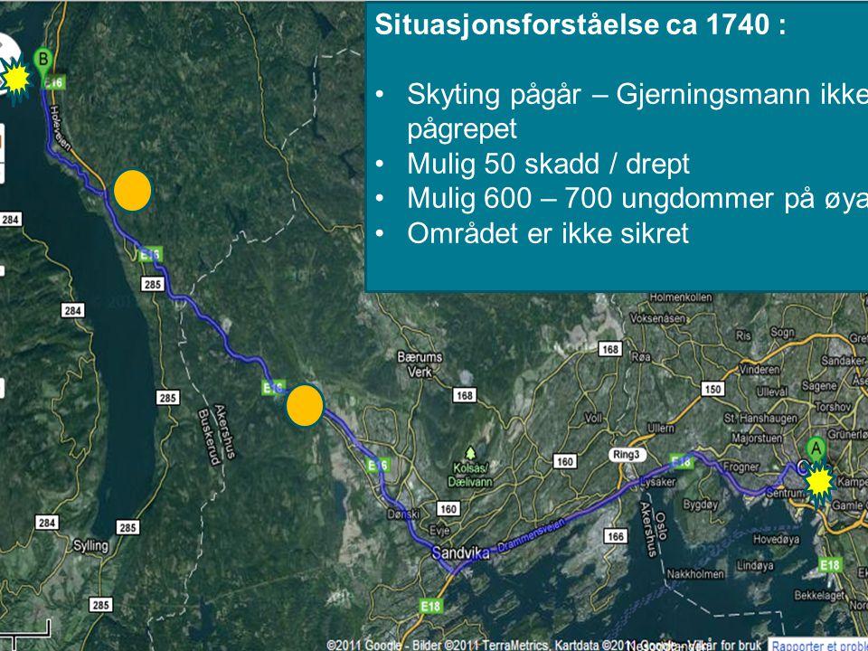 Situasjonsforståelse ca 1740 : Skyting pågår – Gjerningsmann ikke pågrepet Mulig 50 skadd / drept Mulig 600 – 700 ungdommer på øya Området er ikke sikret