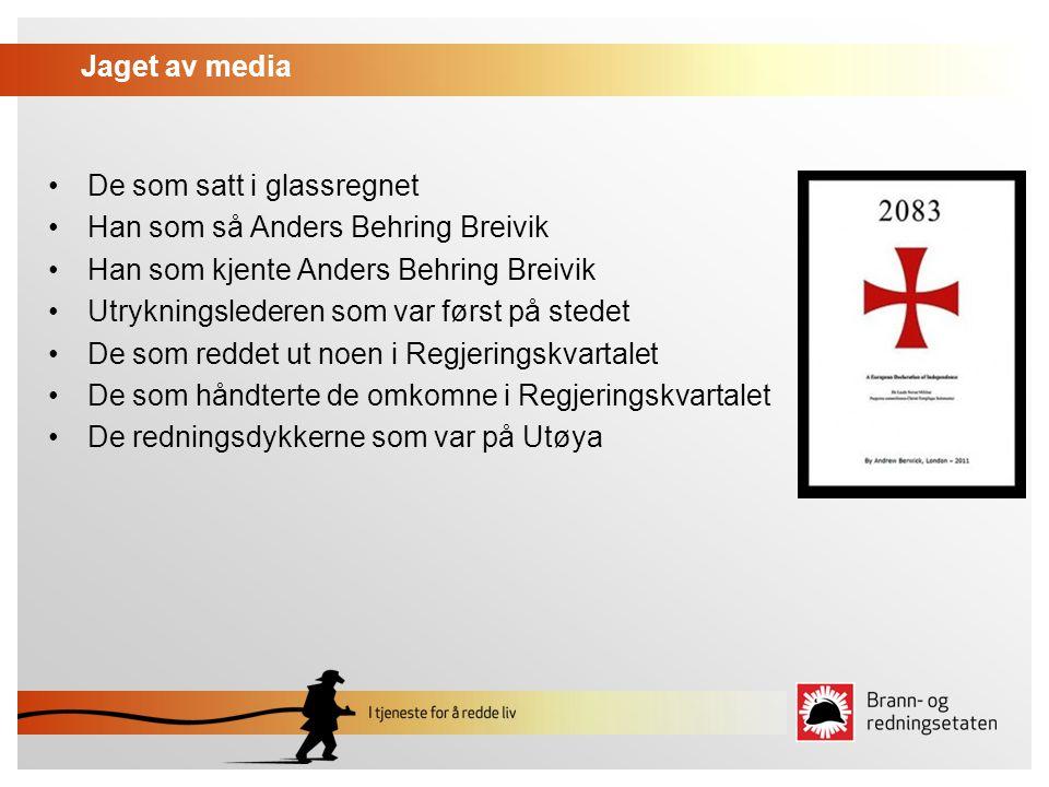 Jaget av media De som satt i glassregnet Han som så Anders Behring Breivik Han som kjente Anders Behring Breivik Utrykningslederen som var først på st