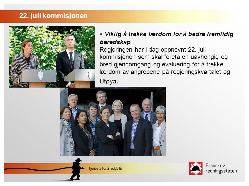 22. juli kommisjonen - Viktig å trekke lærdom for å bedre fremtidig beredskap Regjeringen har i dag oppnevnt 22. juli- kommisjonen som skal foreta en