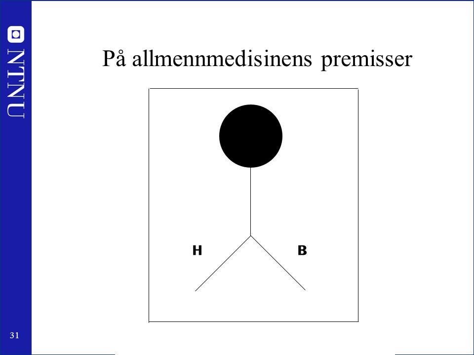 31 På allmennmedisinens premisser