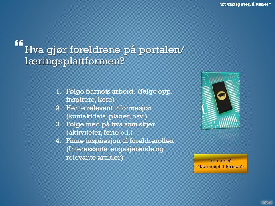  Hva gjør foreldrene på portalen/ læringsplattformen.
