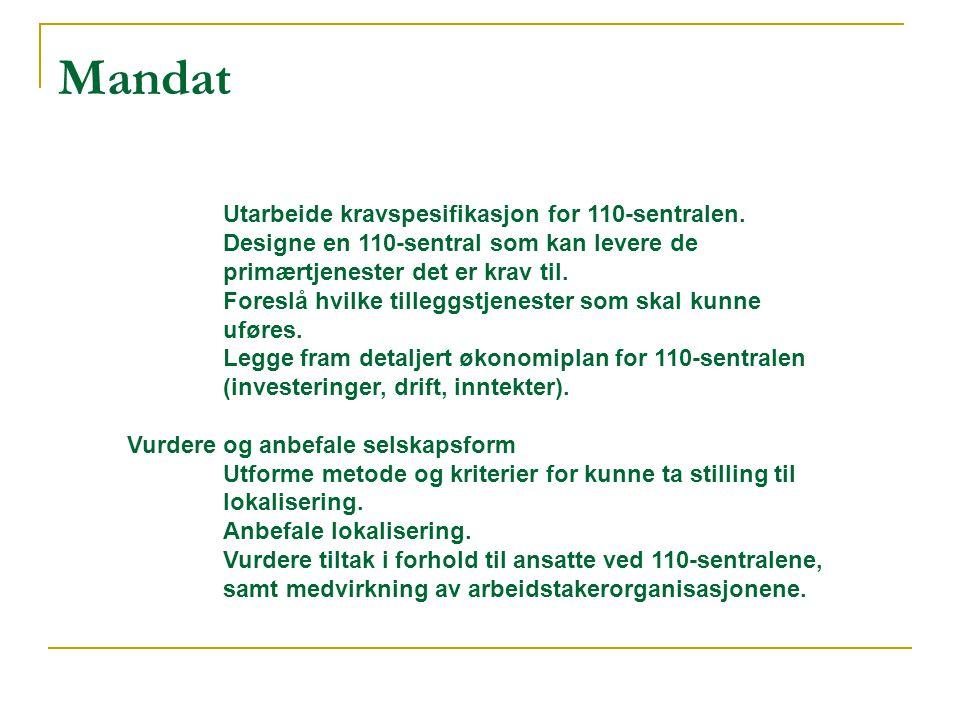 Mandat Utarbeide kravspesifikasjon for 110-sentralen. Designe en 110-sentral som kan levere de primærtjenester det er krav til. Foreslå hvilke tillegg