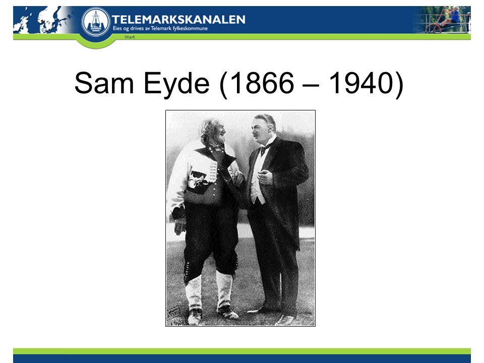 Sam Eyde (1866 – 1940)
