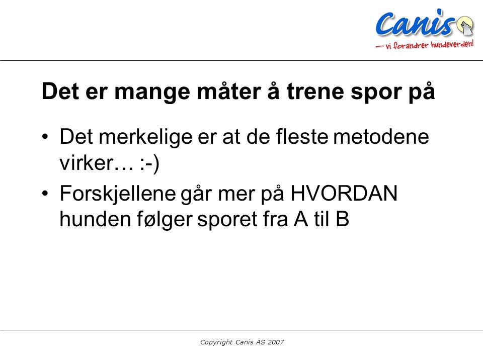 Copyright Canis AS 2007 Forskjellige sporhunder NBF / SBK IPO Politi Militæret Redningshunder Aktivisering