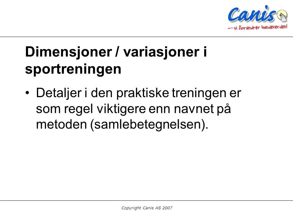 Copyright Canis AS 2007 1.Hvor mye påvirkning / hjelp.