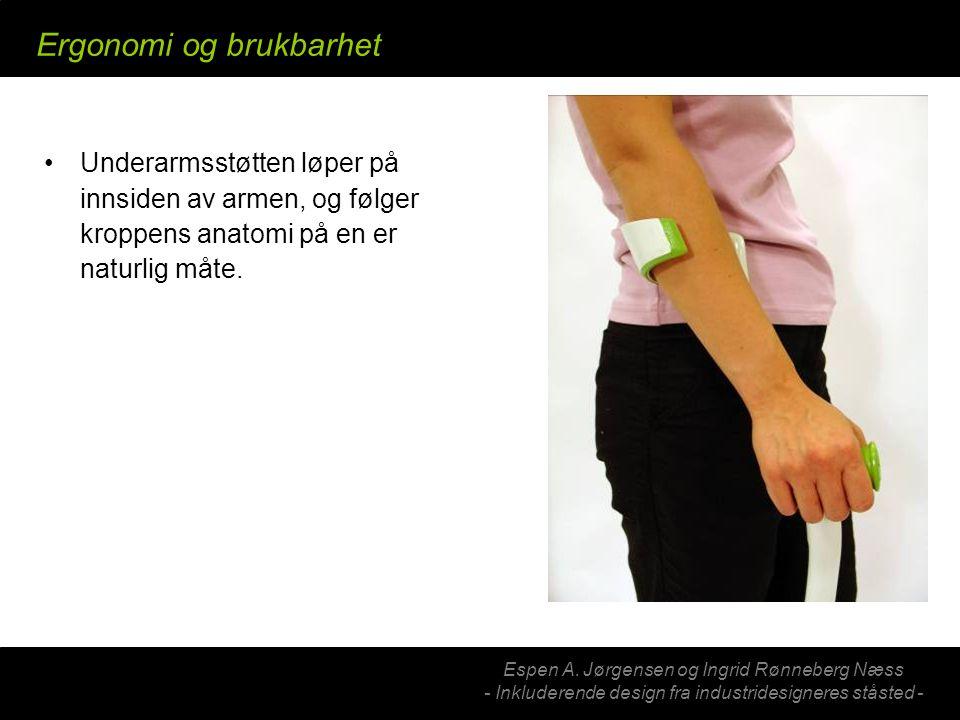 Espen A. Jørgensen og Ingrid Rønneberg Næss - Inkluderende design fra industridesigneres ståsted - Ergonomi og brukbarhet Underarmsstøtten løper på in