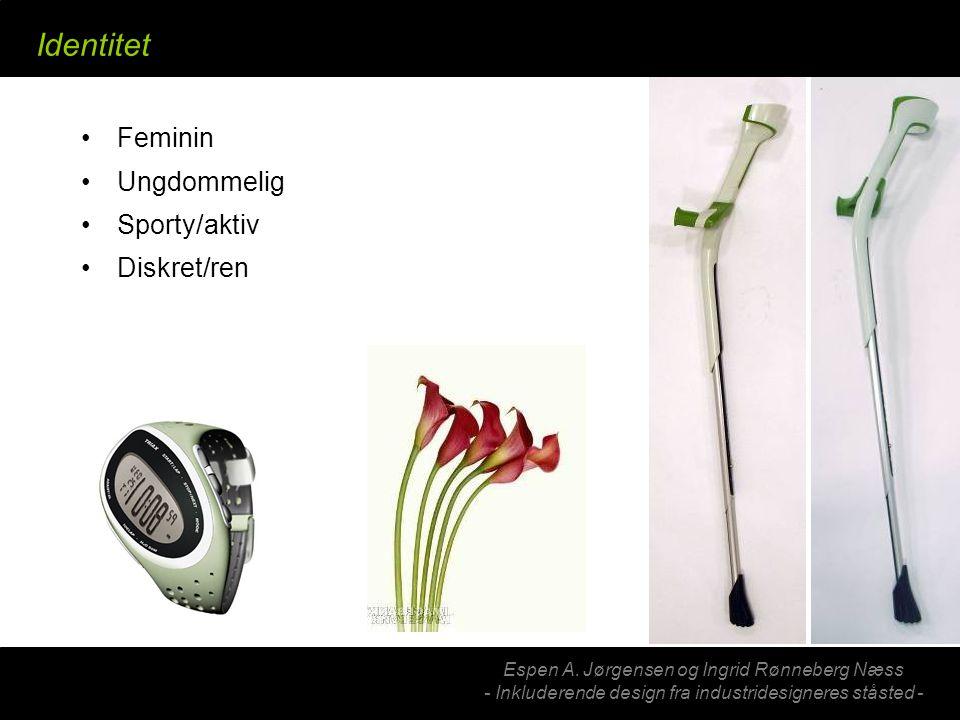 Espen A. Jørgensen og Ingrid Rønneberg Næss - Inkluderende design fra industridesigneres ståsted - Identitet Feminin Ungdommelig Sporty/aktiv Diskret/