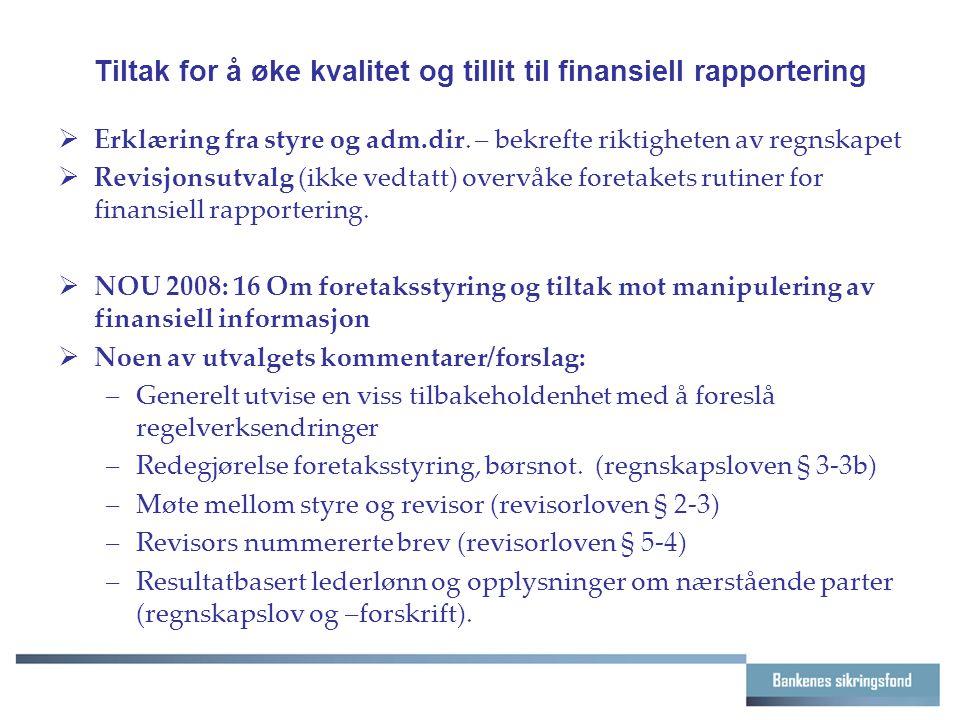 Tiltak for å øke kvalitet og tillit til finansiell rapportering  Erklæring fra styre og adm.dir.