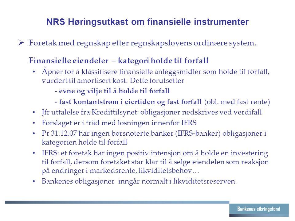 NRS Høringsutkast om finansielle instrumenter  Foretak med regnskap etter regnskapslovens ordinære system.