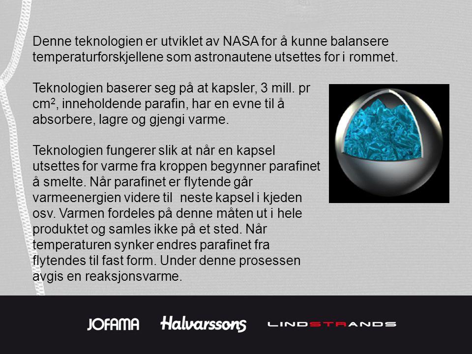 Denne teknologien er utviklet av NASA for å kunne balansere temperaturforskjellene som astronautene utsettes for i rommet.