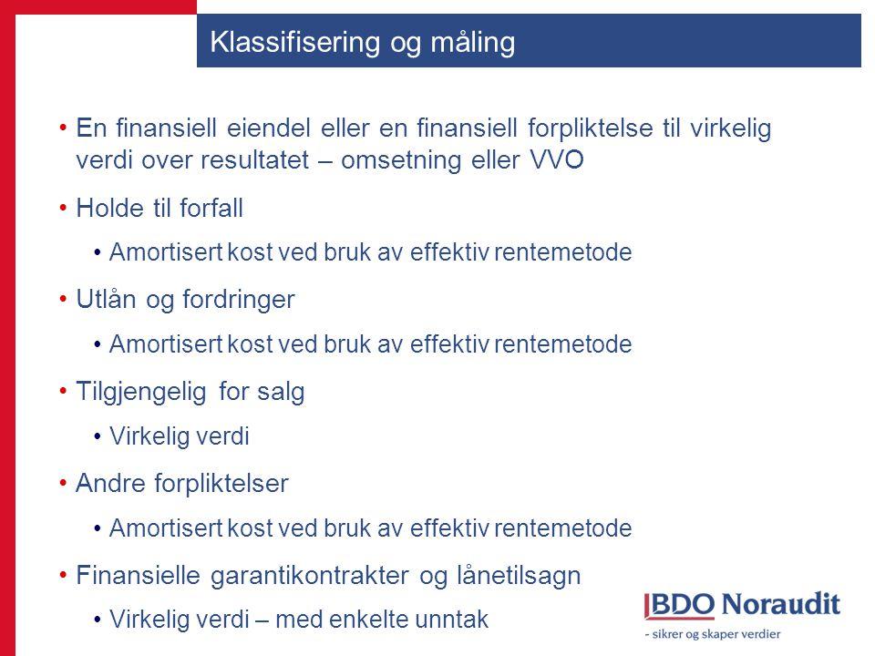 Klassifisering og måling En finansiell eiendel eller en finansiell forpliktelse til virkelig verdi over resultatet – omsetning eller VVO Holde til for