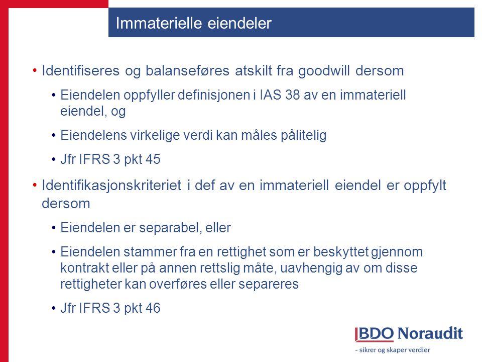 Immaterielle eiendeler Identifiseres og balanseføres atskilt fra goodwill dersom Eiendelen oppfyller definisjonen i IAS 38 av en immateriell eiendel,