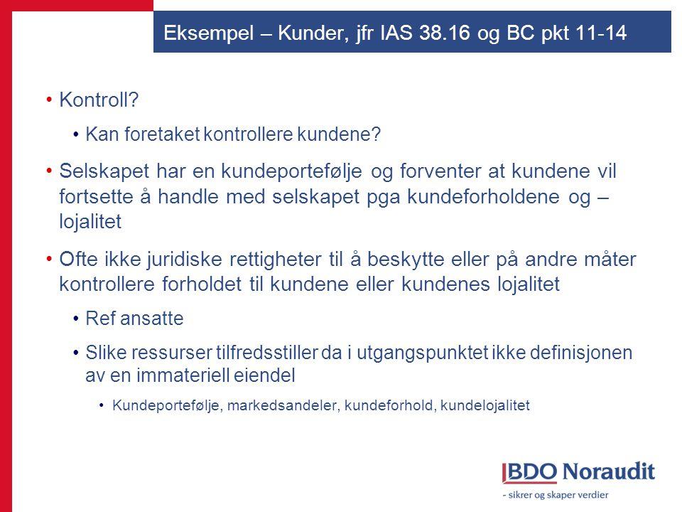 Eksempel – Kunder, jfr IAS 38.16 og BC pkt 11-14 Kontroll? Kan foretaket kontrollere kundene? Selskapet har en kundeportefølje og forventer at kundene
