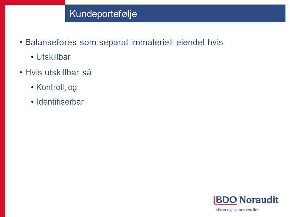 Kundeportefølje Balanseføres som separat immateriell eiendel hvis Utskillbar Hvis utskillbar så Kontroll, og Identifiserbar