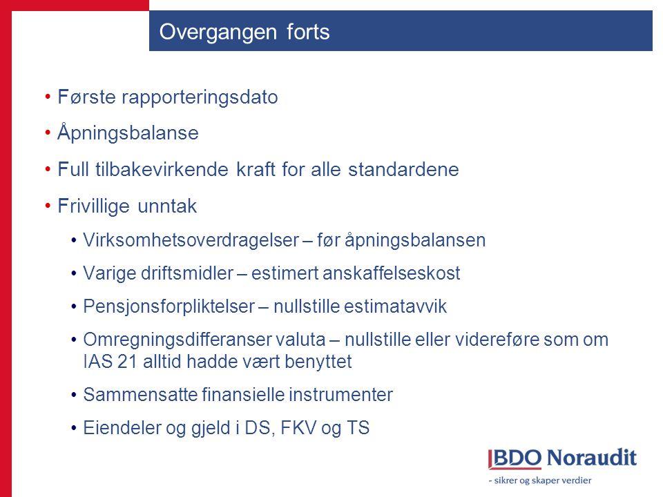 Overgangen forts Første rapporteringsdato Åpningsbalanse Full tilbakevirkende kraft for alle standardene Frivillige unntak Virksomhetsoverdragelser –