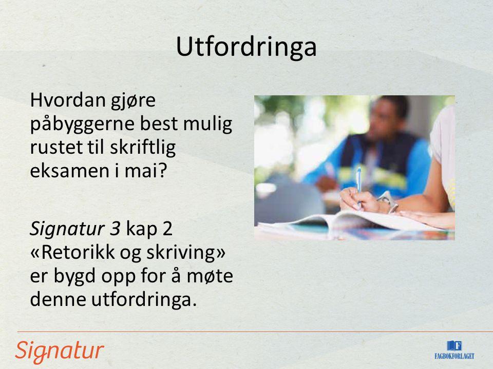Utfordringa Hvordan gjøre påbyggerne best mulig rustet til skriftlig eksamen i mai.