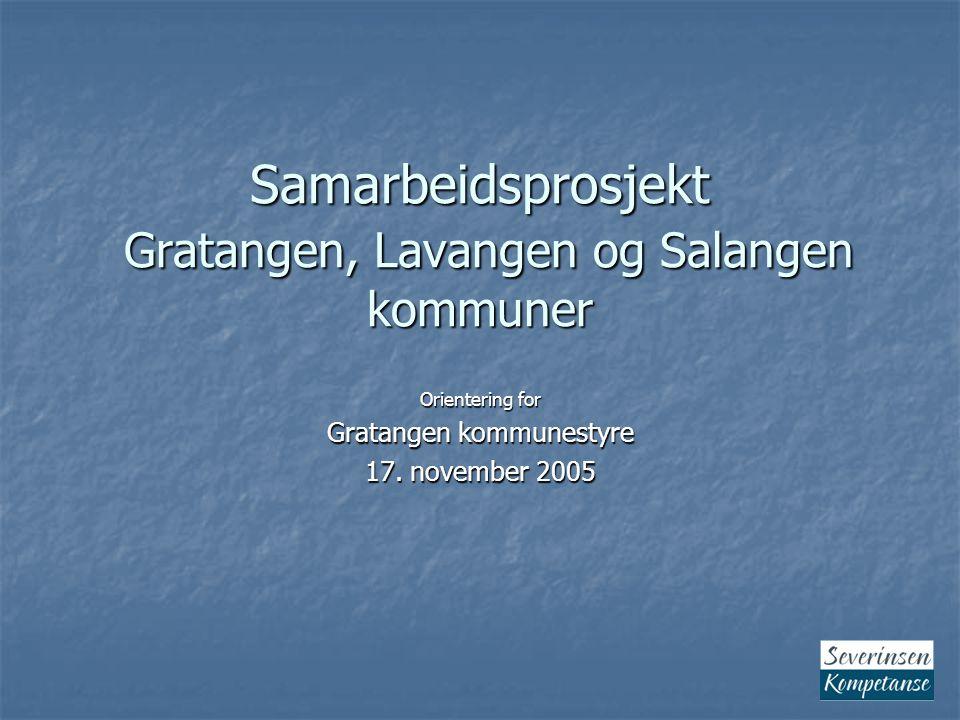 Samarbeidsprosjekt Gratangen, Lavangen og Salangen kommuner Orientering for Gratangen kommunestyre 17.