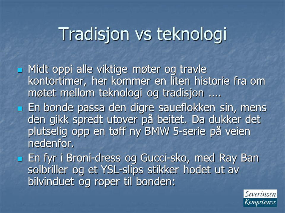 Tradisjon vs teknologi -Hvis jeg kan si nøyaktig antall sauer du har gående på beitet her, får jeg ta med meg en av sauene dine da.