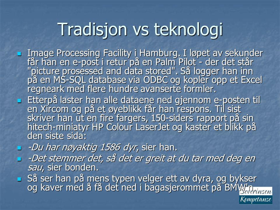 Tradisjon vs teknologi Så sier han: -Du, hvis jeg kan si nøyaktig hva du jobber med - gir du meg tilbake den sauen da.