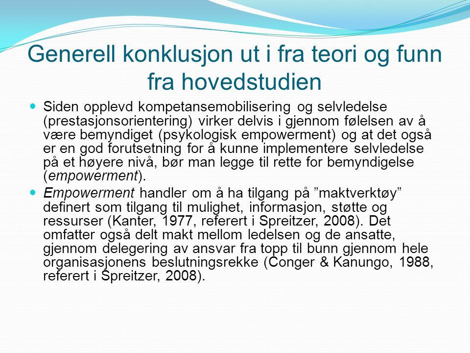 Generell konklusjon ut i fra teori og funn fra hovedstudien Siden opplevd kompetansemobilisering og selvledelse (prestasjonsorientering) virker delvis