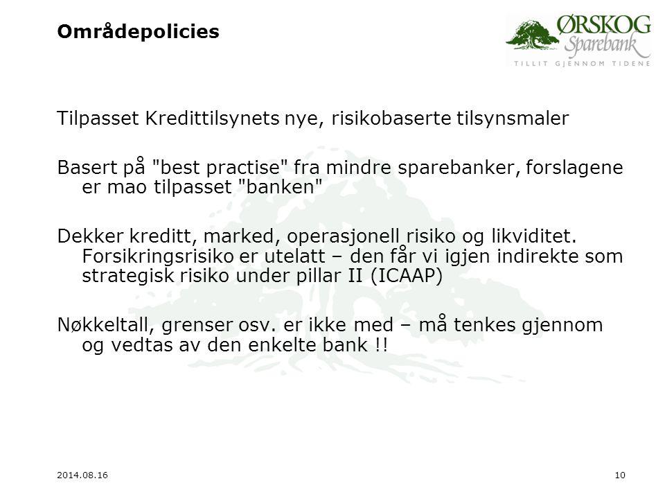 2014.08.1611 Implementering i Ørskog Sparebank Målsetting og forutsetninger: Fullt implementert iht lov i løpet av 2007.