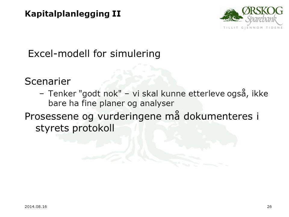 2014.08.1627 Pillar 2 (ICAAP) Vi har laget en regnearkmodell for gjennomgang på styrenivå (meget interessante prosesser …) – - R.risiko i bankboken – - Konsentrasjonsrisiko – - Eiendomsprisrisiko – - Forsikringsrisiko – - Likviditetsrisiko – - Forretningsrisiko – - Omdømmerisiko – - Strategisk risiko