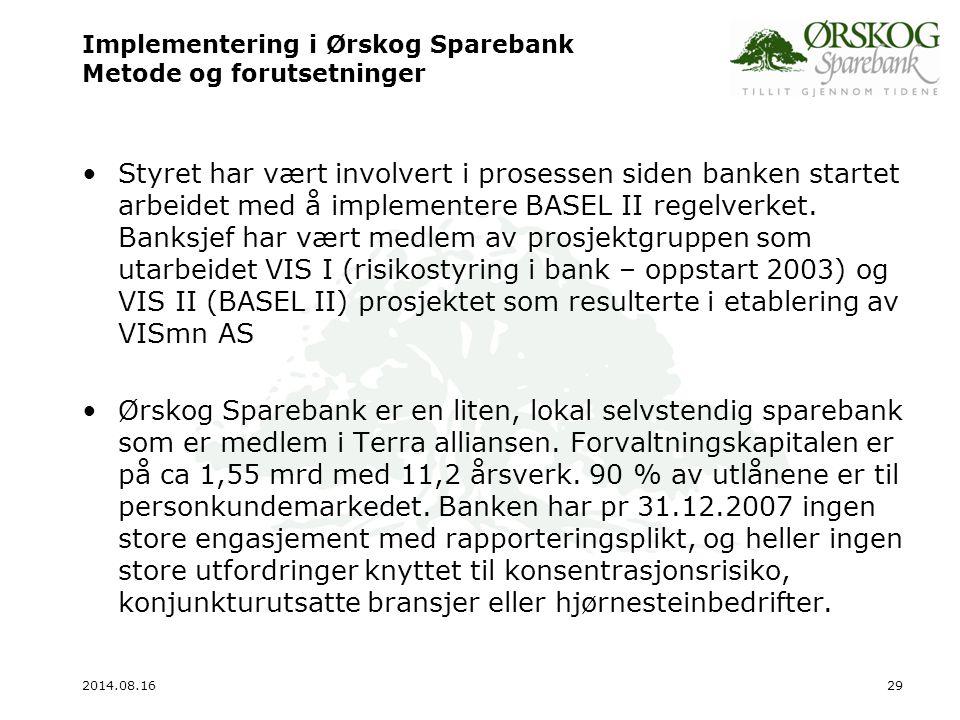 2014.08.1630 Bankens metoder og resultater for evaluering av risikoprofil og kapitalbehov Ørskog Sparebank har benyttet rammeverk og ICAAP modell som har vært et samarbeidsprosjekt i Midt Norsk Sparebankgruppe.