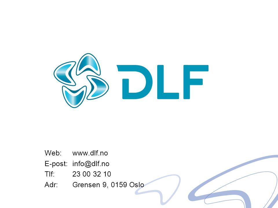 Web: www.dlf.no E-post: info@dlf.no Tlf: 23 00 32 10 Adr:Grensen 9, 0159 Oslo