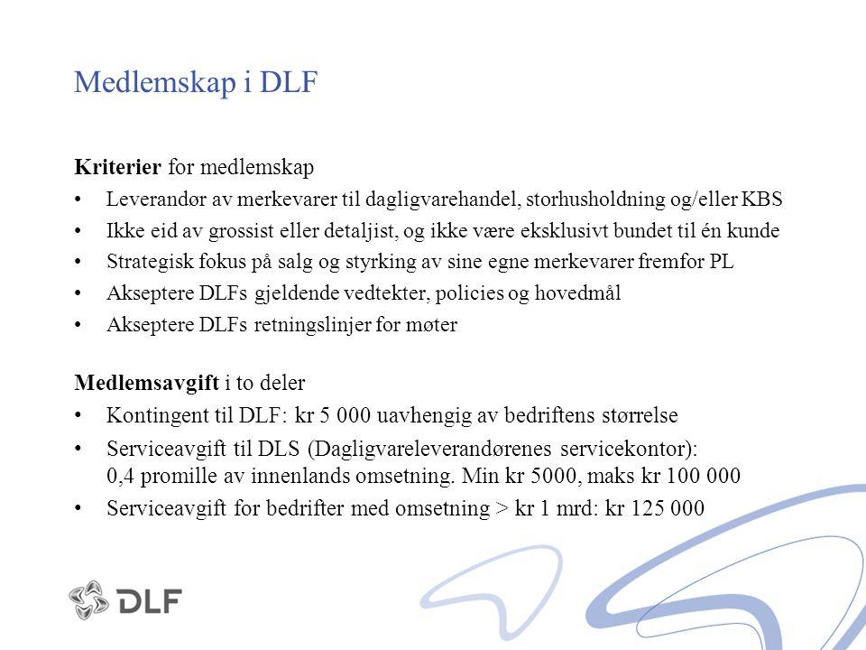 Medlemskap i DLF Kriterier for medlemskap Leverandør av merkevarer til dagligvarehandel, storhusholdning og/eller KBS Ikke eid av grossist eller detal