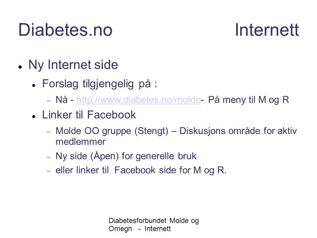 Diabetesforbundet Molde og Omegn - Internett Diabetes.no Internett Ny Internet side Forslag tilgjengelig på :  Nå - http://www.diabetes.no/molde- På