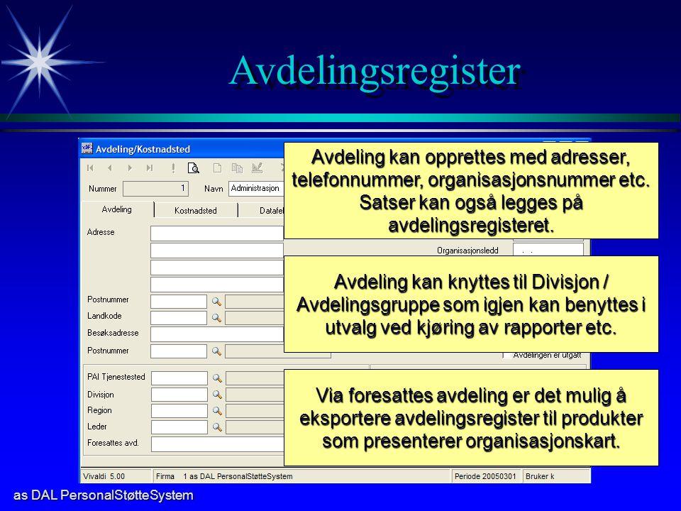 as DAL PersonalStøtteSystem Avdelingsregister Avdeling kan opprettes med adresser, telefonnummer, organisasjonsnummer etc. Satser kan også legges på a