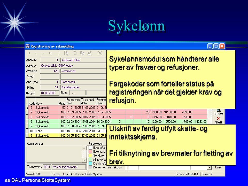as DAL PersonalStøtteSystem Sykelønn Sykelønnsmodul som håndterer alle typer av fravær og refusjoner. Fargekoder som forteller status på registreringe