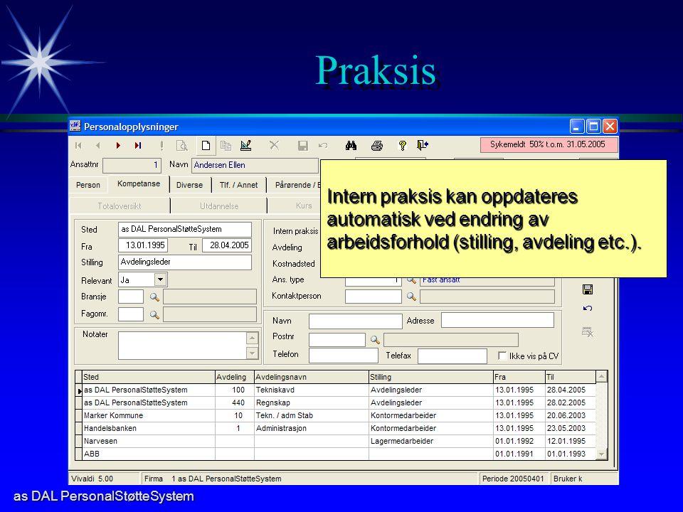 as DAL PersonalStøtteSystem Praksis Intern praksis kan oppdateres automatisk ved endring av arbeidsforhold (stilling, avdeling etc.).