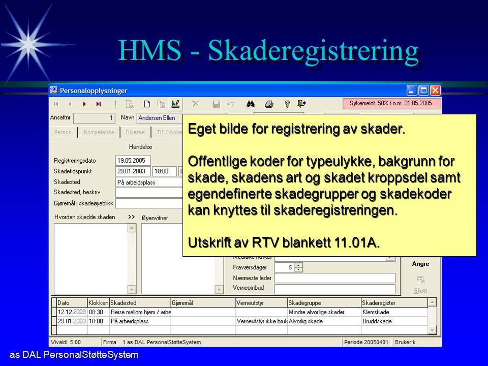 as DAL PersonalStøtteSystem HMS - Skaderegistrering Eget bilde for registrering av skader. Offentlige koder for typeulykke, bakgrunn for skade, skaden