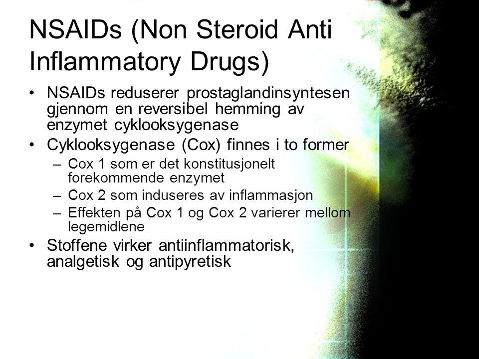 NSAIDs (Non Steroid Anti Inflammatory Drugs) NSAIDs reduserer prostaglandinsyntesen gjennom en reversibel hemming av enzymet cyklooksygenase Cyklooksy