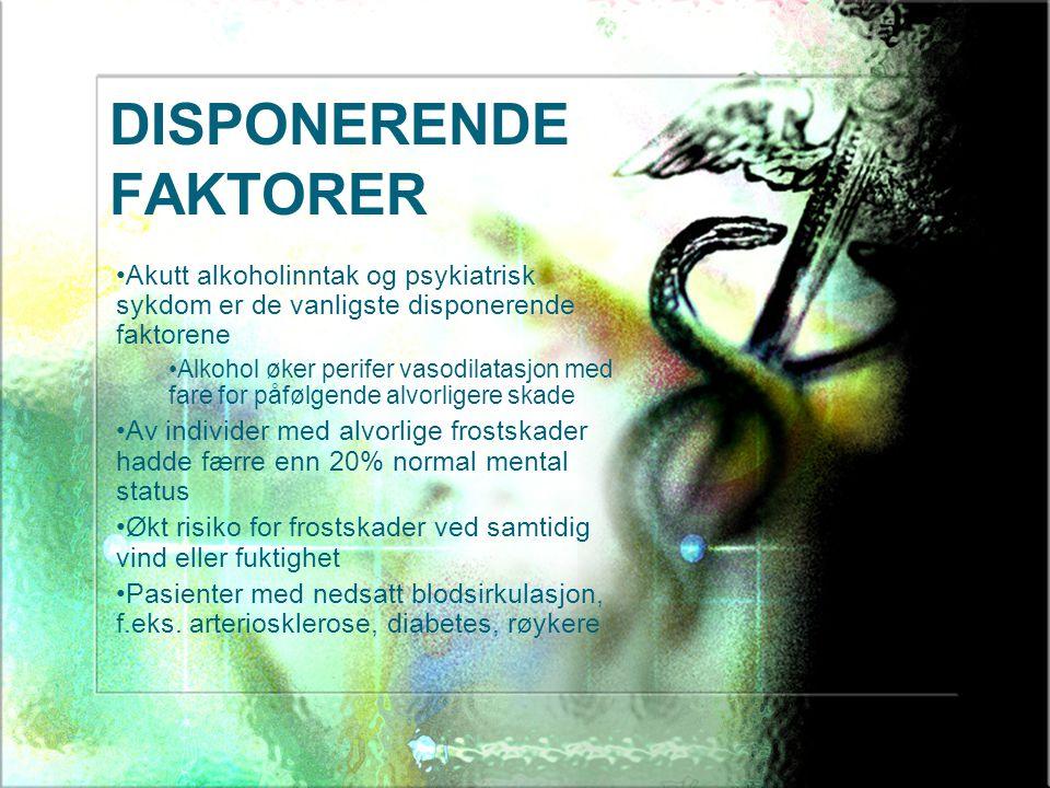DISPONERENDE FAKTORER Akutt alkoholinntak og psykiatrisk sykdom er de vanligste disponerende faktorene Alkohol øker perifer vasodilatasjon med fare fo
